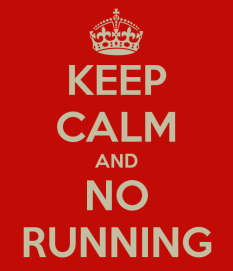 keep-calm-and-no-running-5
